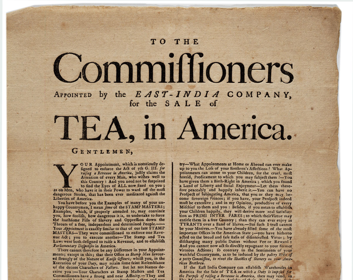 1773 tea act The tea act print this 1773 full documentbe it enactedthat there shall be drawn back and allowed for all teas the time being, to grant a licence or licences to the said company, to take out of their warehouses such quantities of tea as the said commissioners of the treasury.